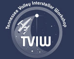 Tennessee Valley Interstellar Workshop